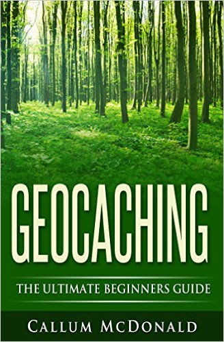 Geocaching_The Ultimate Beginners Guide